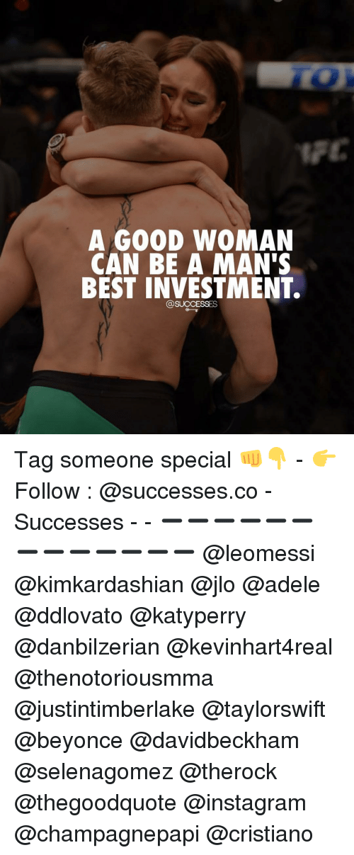 adell: A GOOD WOMAN  CAN BE A MAN'S  BEST INVESTMENT.  @SUCCESSES Tag someone special 👊👇 - 👉 Follow : @successes.co - Successes - - ➖➖➖➖➖➖➖➖➖➖➖➖➖ @leomessi @kimkardashian @jlo @adele @ddlovato @katyperry @danbilzerian @kevinhart4real @thenotoriousmma @justintimberlake @taylorswift @beyonce @davidbeckham @selenagomez @therock @thegoodquote @instagram @champagnepapi @cristiano