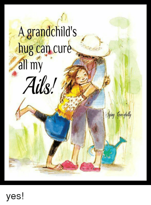 Shug: A grandchild's  shug can cure  all my  Ails! yes!