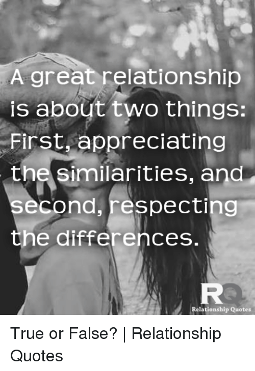 A Great Relationship Is About Two Things First Appreciating The