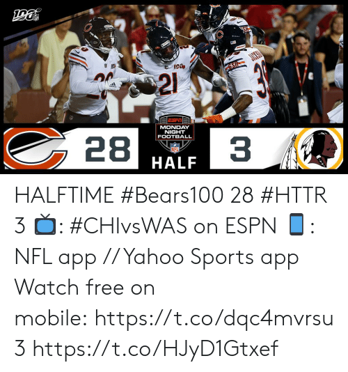 Espn, Football, and Memes: A  GSH  21  28  MONDAY  NIGHT  FOOTBALL  3  INFL HALFTIME  #Bears100 28 #HTTR 3  ?: #CHIvsWAS on ESPN ?: NFL app // Yahoo Sports app  Watch free on mobile: https://t.co/dqc4mvrsu3 https://t.co/HJyD1Gtxef
