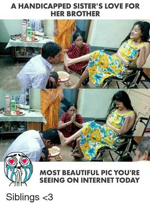 Beautiful, Internet, and Love: A HANDICAPPED SISTER'S LOVE FOR  HER BROTHER  MOST BEAUTIFUL PIC YOU'RE  SEEING ON INTERNET TODAY Siblings <3