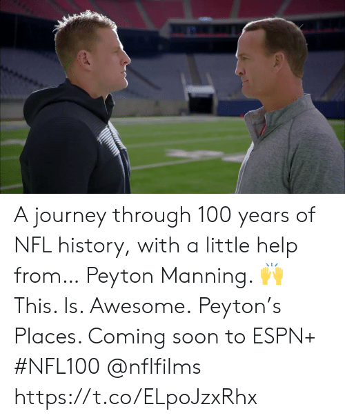 Peyton: A journey through 100 years of NFL history, with a little help from… Peyton Manning. 🙌  This. Is. Awesome.  Peyton's Places. Coming soon to ESPN+ #NFL100 @nflfilms https://t.co/ELpoJzxRhx