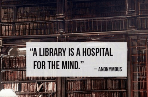 "Anonymous, Hospital, and Library: ""A LIBRARY IS A HOSPITAL  ANONYMOUS"