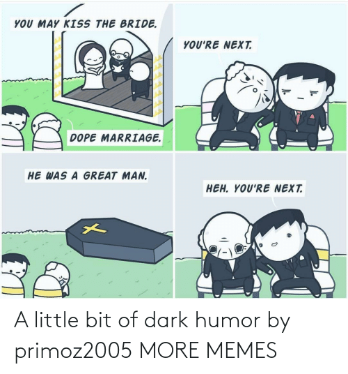 Bit: A little bit of dark humor by primoz2005 MORE MEMES