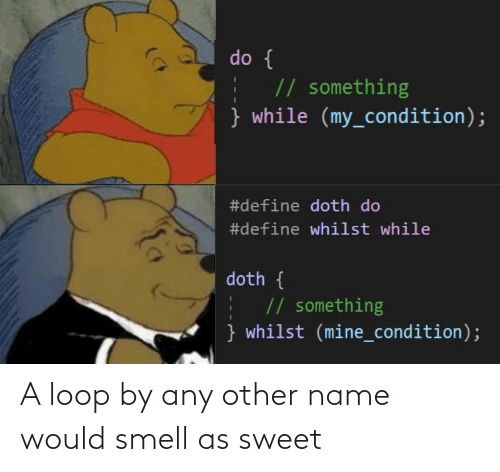 sweet: A loop by any other name would smell as sweet