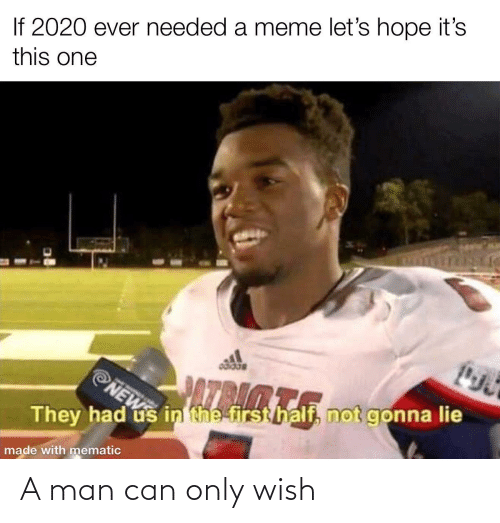 man: A man can only wish
