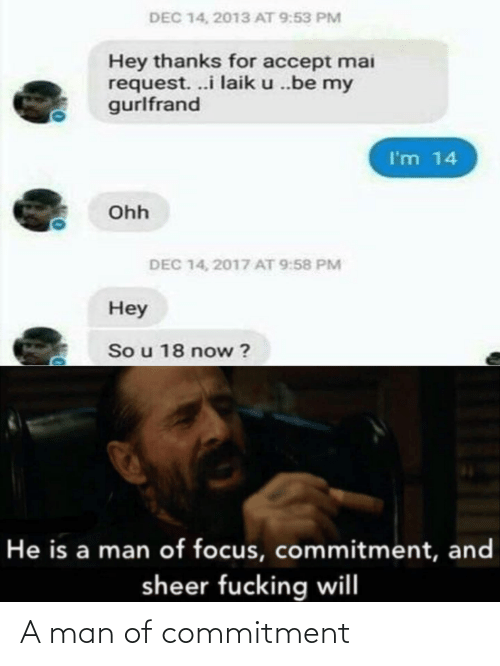 man: A man of commitment