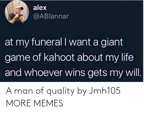 More Memes: A man of quality by Jmh105 MORE MEMES