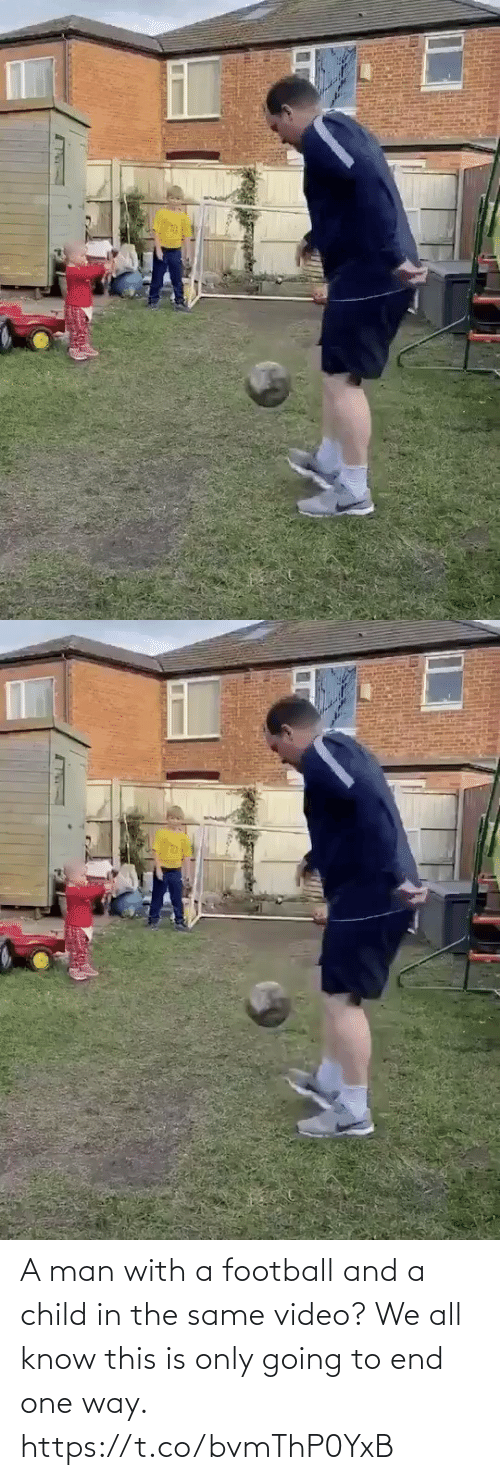 ballmemes.com: A man with a football and a child in the same video? We all know this is only going to end one way. https://t.co/bvmThP0YxB