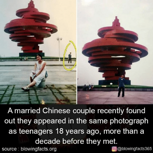 Memes, Chinese, and 🤖: A married Chinese couple recently found  out they appeared in the same photograph  as teenagers 18 years ago, more than a  decade before they met.  source blowingfacts.org  O@blowingfacts365