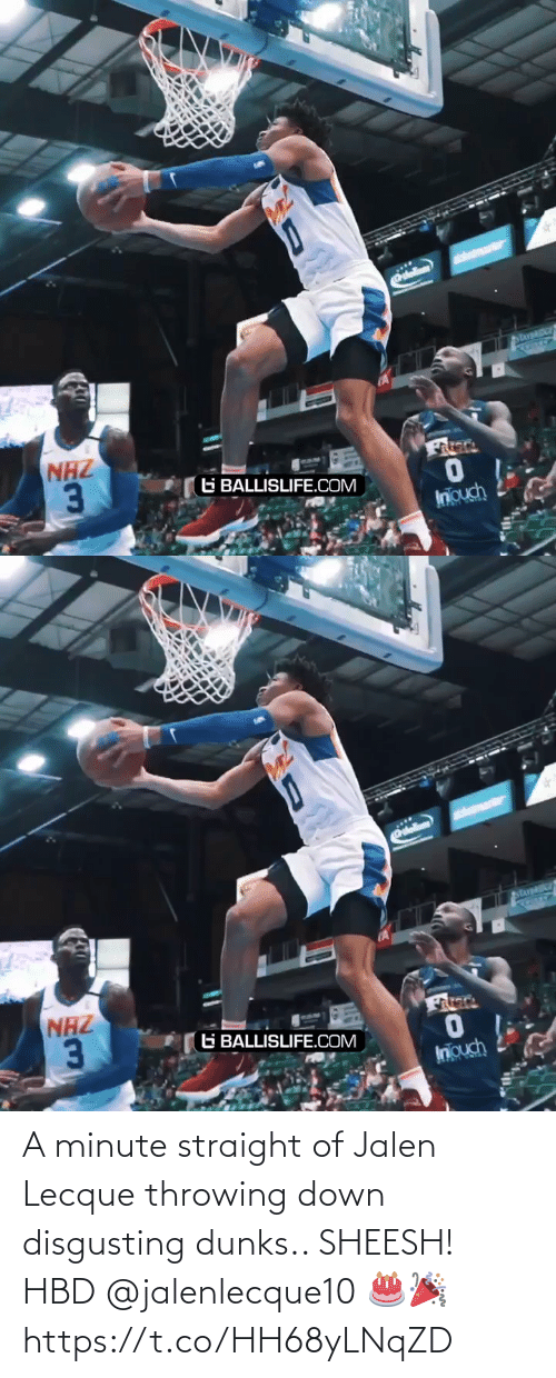 minute: A minute straight of Jalen Lecque throwing down disgusting dunks.. SHEESH! HBD @jalenlecque10  🎂🎉 https://t.co/HH68yLNqZD
