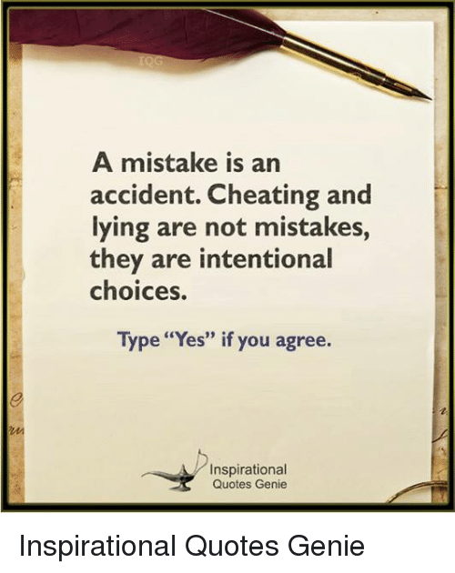 A Mistake Is an Accident Cheating and Lying Are Not Mistakes ...