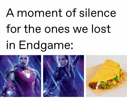 endgame: A moment of silence  for the ones we lost  in Endgame: