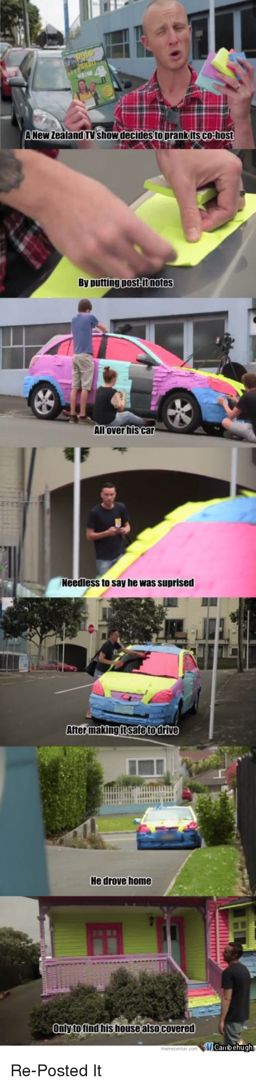 Funny, Prank, and Drive: A New Zealand TVshowdecides to prank its co:host  By putting post-it notes  Allover hisca  Needless to say he was suprised  เป็1  fter making itsafe to drive  He drove home  Onlyto find his housealsocovered Re-Posted It