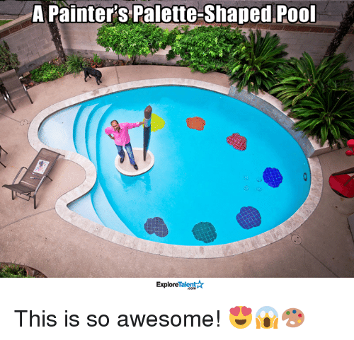 talent explore: A Painter's Palette-Shaped Pool  Talent  Explore This is so awesome! 😍😱🎨