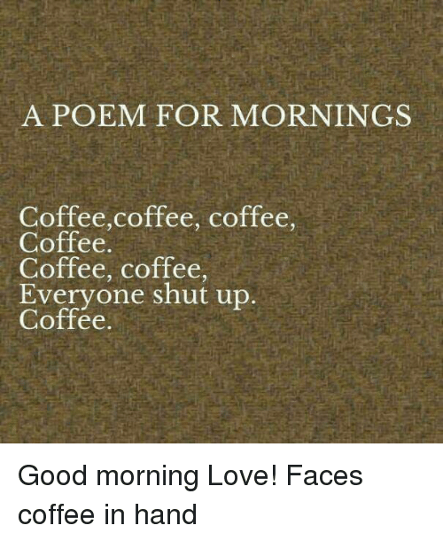 dank love and shut up a poem for mornings coffeecoffee