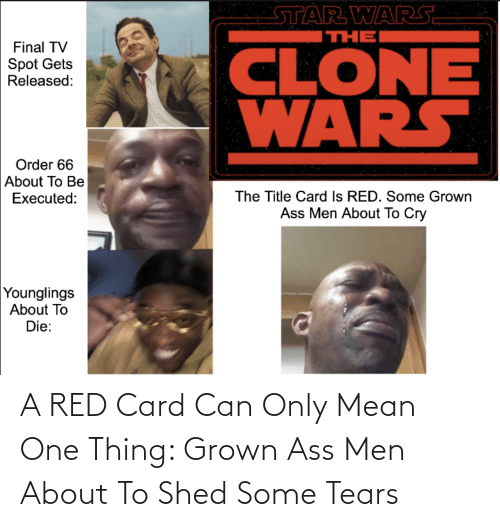 shed: A RED Card Can Only Mean One Thing: Grown Ass Men About To Shed Some Tears