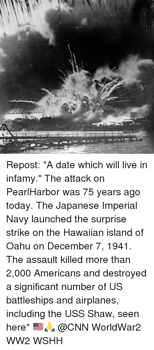 """Memes, Wshh, and Airplane: a Repost: """"A date which will live in infamy."""" The attack on PearlHarbor was 75 years ago today. The Japanese Imperial Navy launched the surprise strike on the Hawaiian island of Oahu on December 7, 1941. The assault killed more than 2,000 Americans and destroyed a significant number of US battleships and airplanes, including the USS Shaw, seen here"""" 🇺🇸🙏 @CNN WorldWar2 WW2 WSHH"""