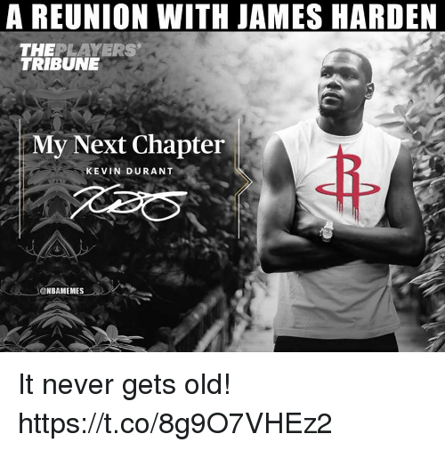 James Harden, Kevin Durant, and Memes: A REUNION WITH JAMES HARDEN  THEPLAYERS  TRIBUNE  My Next Chapter  KEVIN DURANT  ONBAMEMES It never gets old! https://t.co/8g9O7VHEz2