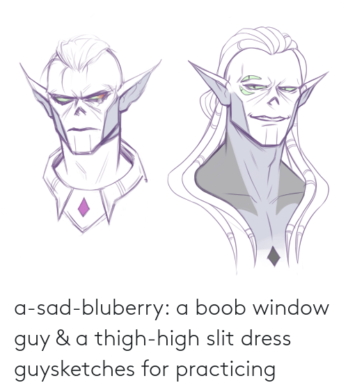 Dress: a-sad-bluberry:  a boob window guy & a thigh-high slit dress guysketches for practicing