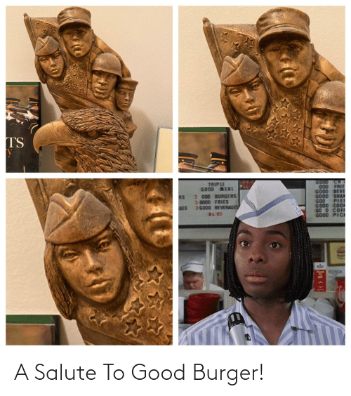Salute: A Salute To Good Burger!