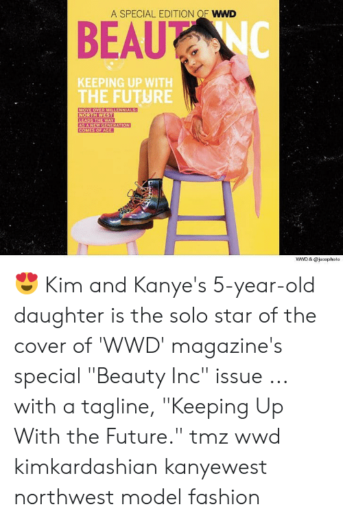 "Fashion, Future, and Memes: A SPECIAL EDITION OF WWD  KEEPING UP WITH  THE FUTURE  MOVE OVER MILLENNIALS  LEADS THE WAY  AS A NEW GENERATION  COMES OF AGE  WWD & @jucopholo 😍 Kim and Kanye's 5-year-old daughter is the solo star of the cover of 'WWD' magazine's special ""Beauty Inc"" issue ... with a tagline, ""Keeping Up With the Future."" tmz wwd kimkardashian kanyewest northwest model fashion"