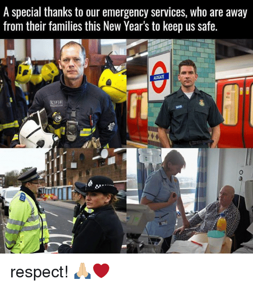 Emergent: A special thanks to our emergency services, who are away  from their families this New Year's to keep us safe.  ADGATE respect! 🙏🏼❤