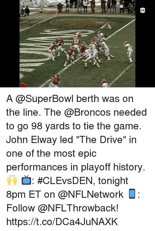 "Most Epic: A @SuperBowl berth was on the line. The @Broncos needed to go 98 yards to tie the game.  John Elway led ""The Drive"" in one of the most epic performances in playoff history. 🙌  📺: #CLEvsDEN, tonight 8pm ET on @NFLNetwork 📱: Follow @NFLThrowback! https://t.co/DCa4JuNAXK"