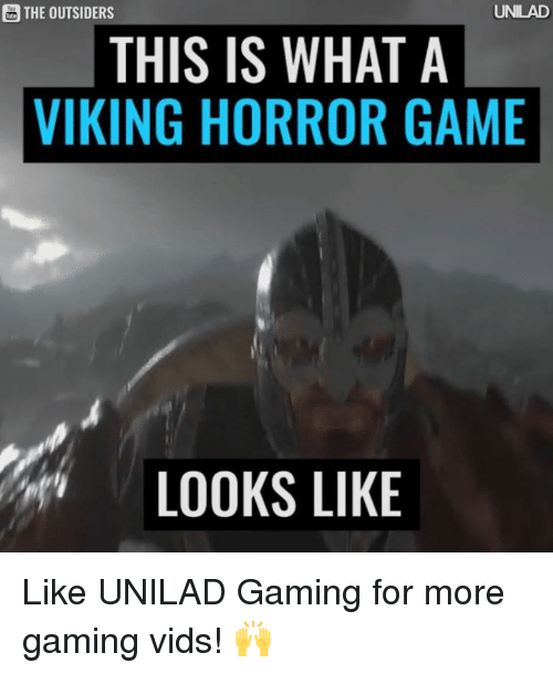 horror games: a THE OUTSIDERS  UNILAD  THIS IS WHAT A  VIKING HORROR GAME  LOOKS LIKE Like UNILAD Gaming for more gaming vids! 🙌