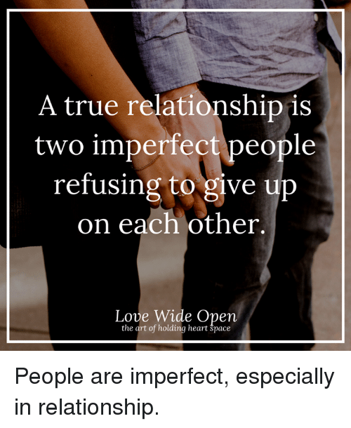 A True Relationship Is Two Imperfect People Refusing to Give