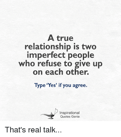 A True Relationship Is Two Imperfect People Who Refuse to