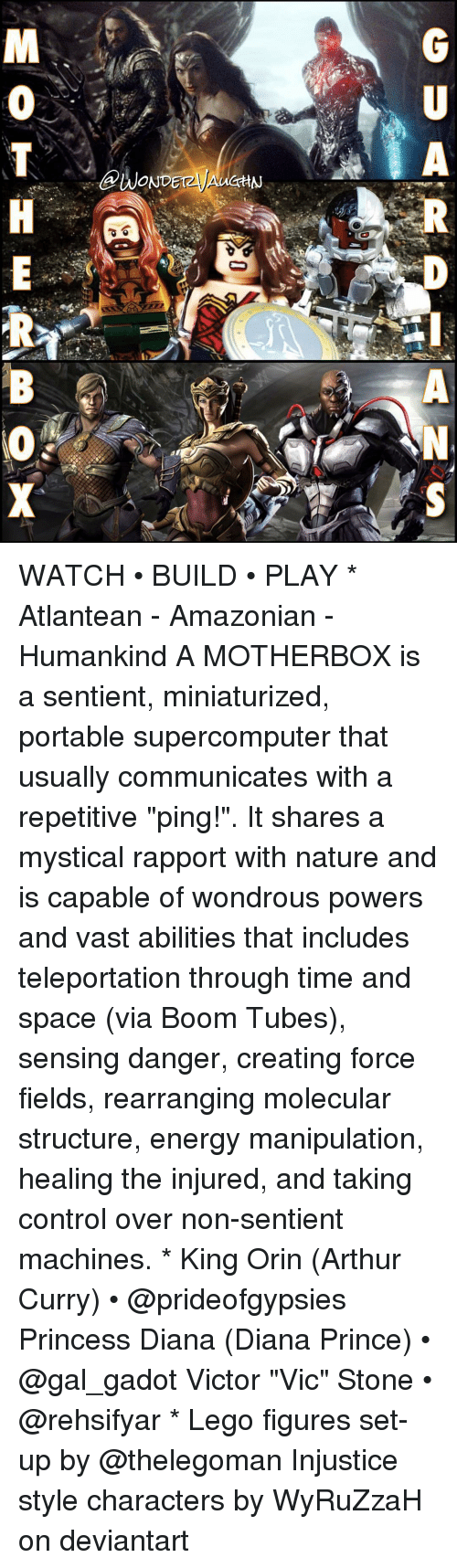 "Arthur, Energy, and Lego: A  @WONDETzyAUCHN  GU  RP-ANS  MOTH E  RB (O X WATCH • BUILD • PLAY * Atlantean - Amazonian - Humankind A MOTHERBOX is a sentient, miniaturized, portable supercomputer that usually communicates with a repetitive ""ping!"". It shares a mystical rapport with nature and is capable of wondrous powers and vast abilities that includes teleportation through time and space (via Boom Tubes), sensing danger, creating force fields, rearranging molecular structure, energy manipulation, healing the injured, and taking control over non-sentient machines. * King Orin (Arthur Curry) • @prideofgypsies Princess Diana (Diana Prince) • @gal_gadot Victor ""Vic"" Stone • @rehsifyar * Lego figures set-up by @thelegoman Injustice style characters by WyRuZzaH on deviantart"