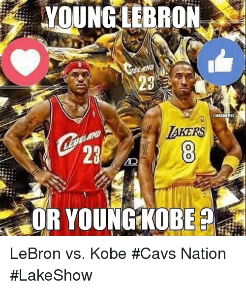 Kobe Lebron: A YOUNG LEBRON  23  @NBAMEMES  AKERS  OR YOUNG KOBE LeBron vs. Kobe  #Cavs Nation  #LakeShow