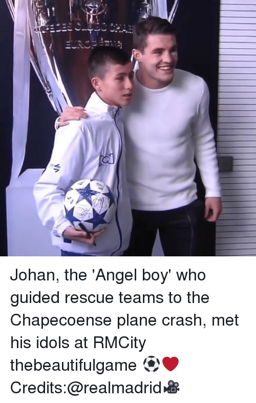 guid: a11  VA  l)丿III. Johan, the 'Angel boy' who guided rescue teams to the Chapecoense plane crash, met his idols at RMCity thebeautifulgame ⚽️❤️ Credits:@realmadrid🎥
