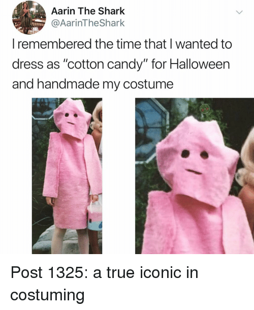 "Candy, Halloween, and Memes: Aarin The Shark  @AarinTheShark  remembered the time that wanted to  dress as ""cotton candy"" for Halloween  and handmade my costume Post 1325: a true iconic in costuming"
