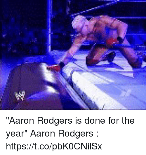 """Aaron Rodgers, Tom Brady, and Aaron: """"Aaron Rodgers is done for the year""""  Aaron Rodgers : https://t.co/pbK0CNilSx"""