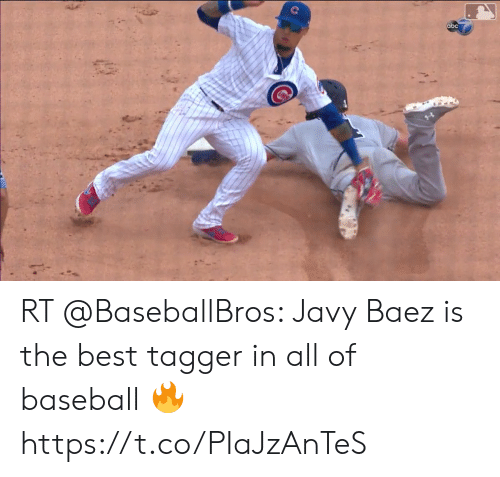 Abc, Baseball, and Best: abc RT @BaseballBros: Javy Baez is the best tagger in all of baseball 🔥 https://t.co/PIaJzAnTeS