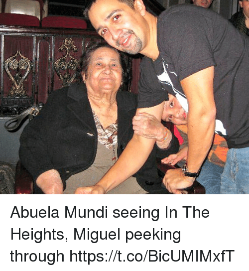 in the heights: Abuela Mundi seeing In The Heights, Miguel peeking through https://t.co/BicUMIMxfT