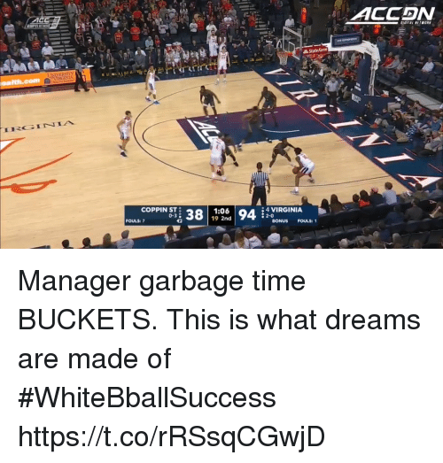 buckets: ACCDN  State Farm  IRGINIA  COPPIN ST  0-3  1:06  19 2nd  4 VIRGINIA  2-0  FOULS: 7  BONUS FOULS: 1 Manager garbage time BUCKETS. This is what dreams are made of #WhiteBballSuccess https://t.co/rRSsqCGwjD