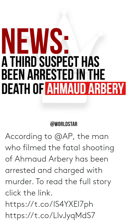 Been: According to @AP, the man who filmed the fatal shooting of Ahmaud Arbery has been arrested and charged with murder. To read the full story click the link. https://t.co/lS4YXEl7ph https://t.co/LlvJyqMdS7