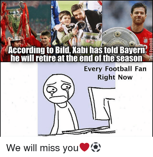 we will miss you: According to Bild, Kabi has told Bayern  he will retire at the endofthe season  Every Football Fan  Right Now We will miss you❤⚽