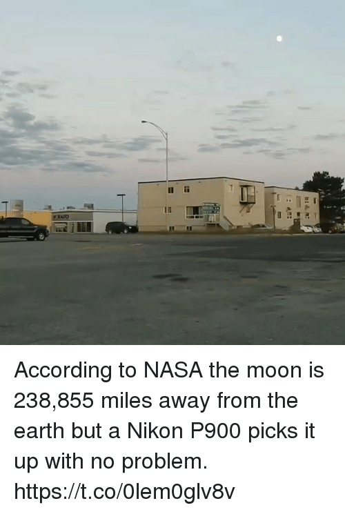 Nikon: According to NASA the moon is 238,855 miles away from the earth but a Nikon P900 picks it up with no problem. https://t.co/0lem0glv8v