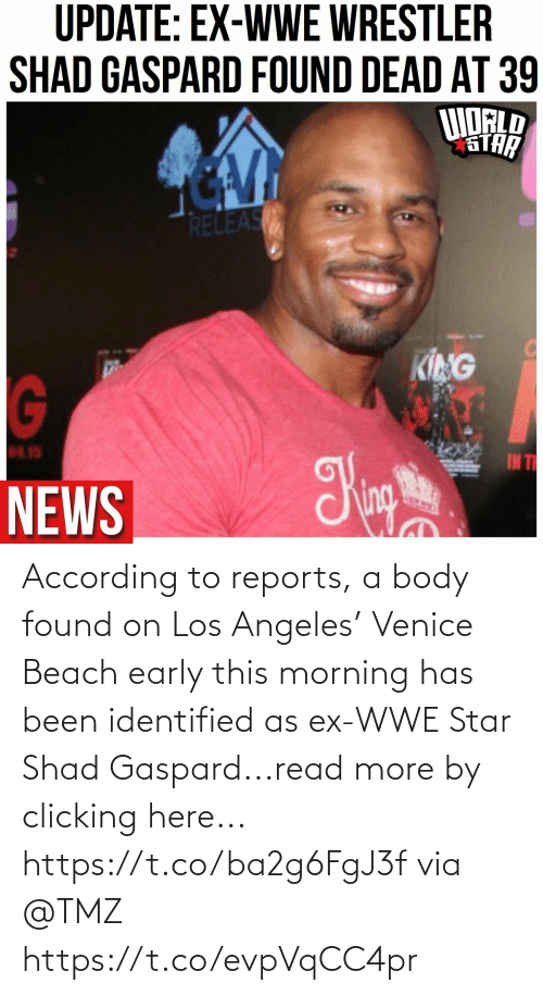 this morning: According to reports,  a body found on Los Angeles' Venice Beach early this morning has been identified as ex-WWE Star Shad Gaspard...read more by clicking here... https://t.co/ba2g6FgJ3f via @TMZ https://t.co/evpVqCC4pr