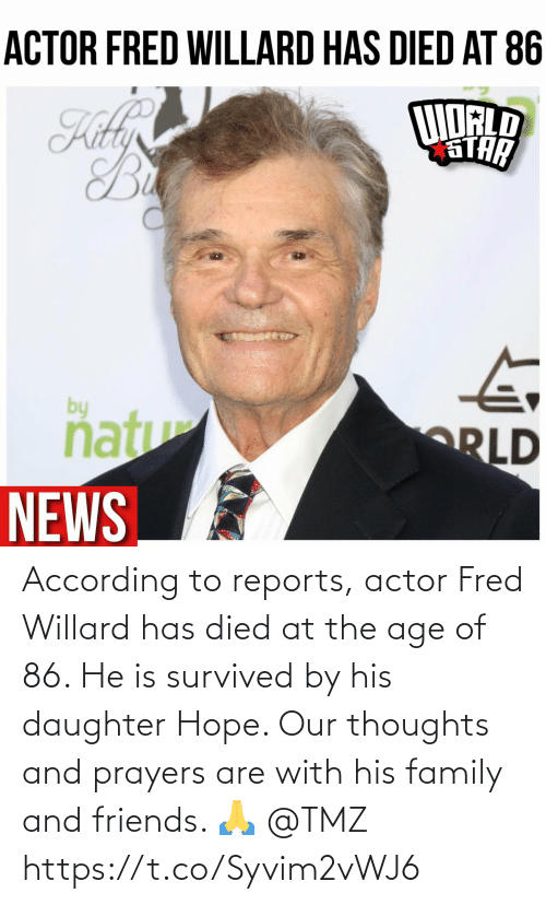 daughter: According to reports, actor Fred Willard has died at the age of 86. He is survived by his daughter Hope. Our thoughts and prayers are with his family and friends. 🙏 @TMZ https://t.co/Syvim2vWJ6