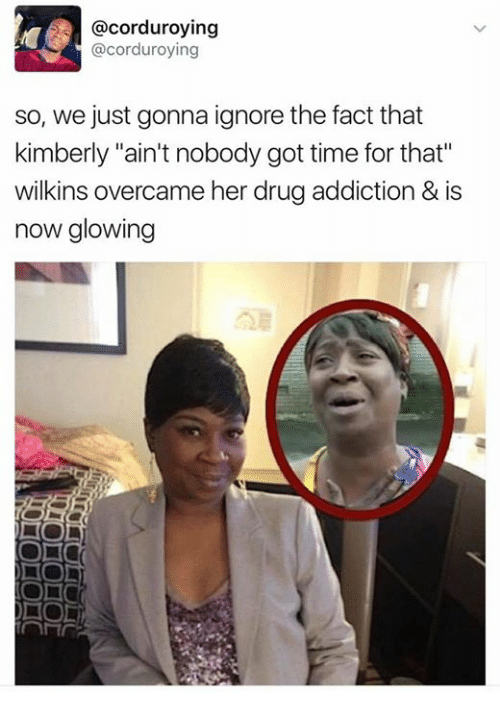 """Wilkins: acorduroying  @corduroying  so, we just gonna ignore the fact that  kimberly """"ain't nobody got time for that""""  wilkins overcame her drugaddiction & is  now glowing"""