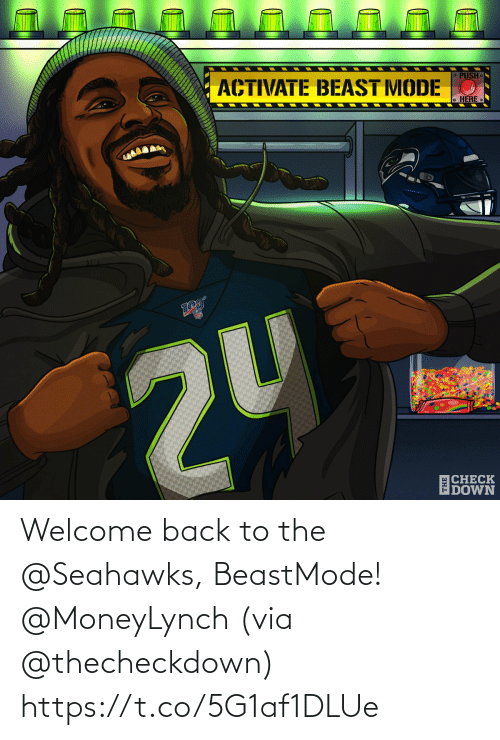 push: ACTIVATE BEAST MODE O  O PUSH.  o HERE  2U  ECHECK  IDOWN Welcome back to the @Seahawks, BeastMode! @MoneyLynch  (via @thecheckdown) https://t.co/5G1af1DLUe