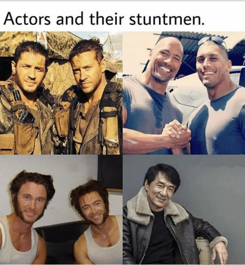 Memes, 🤖, and Actors: Actors and their stuntmen.