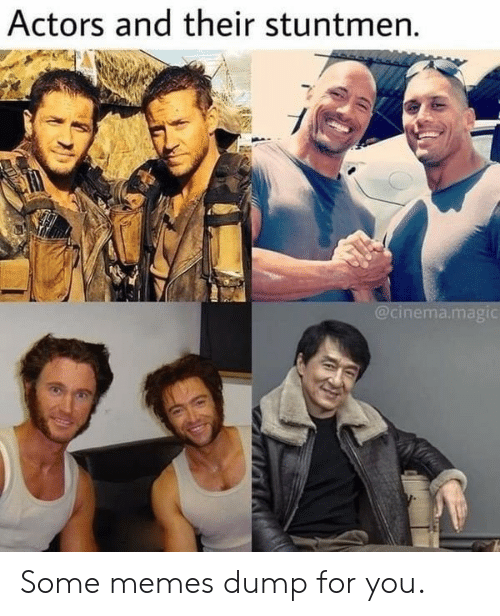 Memes, Magic, and Cinema: Actors and their stuntmen.  @cinema.magic Some memes dump for you.