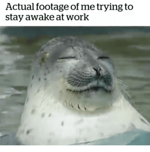 trying to stay awake at work