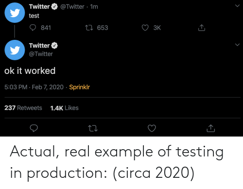 Testing: Actual, real example of testing in production: (circa 2020)